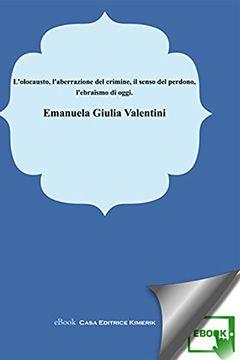 Recensione Libro.it intervista Emanuela Giulia Valentini autrice del libro L'Olocausto, l'aberrazione del crimine, il senso del perdono, l'ebraismo oggi