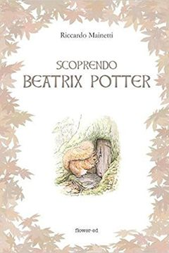 Recensione libro Scoprendo Beatrix Potter