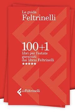 Guida Feltrinelli 2018: 100 libri da leggere consigliati dai librai