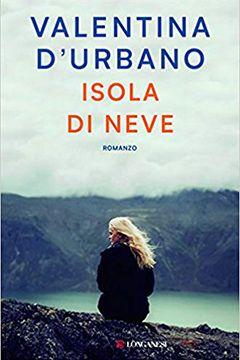 Isola di Neve di Valentina D'Urbano: anteprima libro
