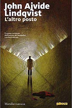 L'altro posto di John Ajvide Lindqvist: trama e recensione
