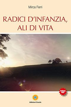 Radici d'infanzia, ali di vita di Mirca Ferri: recensione libro