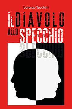 Il diavolo allo specchio di Lorenzo Tocchini: recensione romanzo