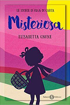 Misteriosa Olga di carta di Elisabetta Gnone: anteprima libro