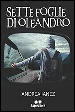 Sette foglie di oleandro di Andrea Ianez: trama e recensione libro