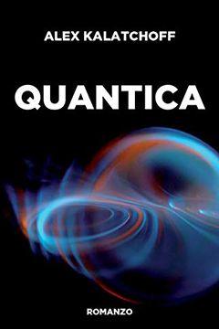 Quantica di Alex Kalatchoff: recensione libro