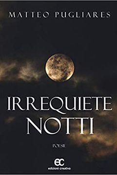 Irrequiete notti di Matteo Pugliares: recensione libro