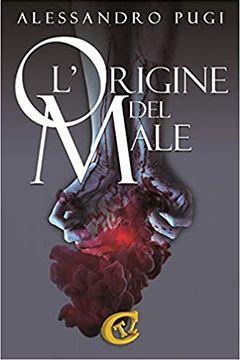 L'origine del male di Alessandro Pugi: recensione libro