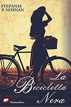 La bicicletta nera di Stefania P. Nosnan: recensione libro