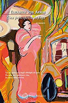 Una principessa in fuga di Elizabeth von Arnim: recensione libro