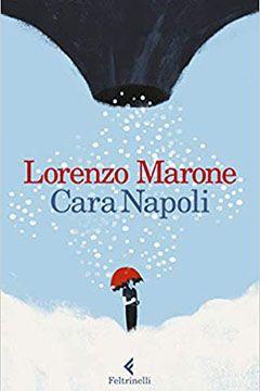 Cara Napoli di Lorenzo Marone: recensione libro