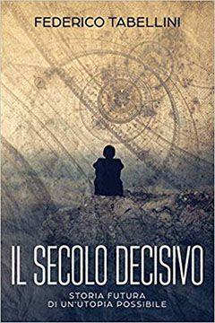 Il secolo decisivo di Federico Tabellini: recensione libro