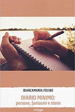 Diario minimo: persone, fantasmi e storie di Biancamaria Folino: recensione libro