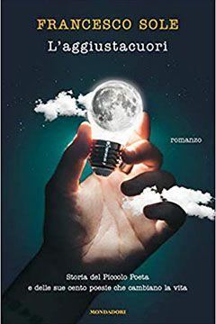 L'aggiustacuori di Francesco Sole: recensione libro