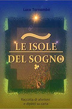 Le isole del sogno di Luca Tornambè: recensione libro