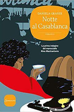 Notte al Casablanca di Daniela Grandi: recensione libro