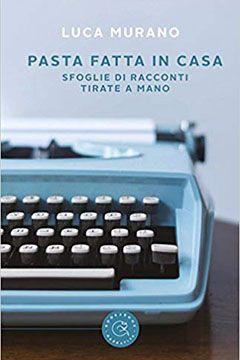 Pasta fatta in casa di Luca Murano: recensione libro