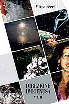 Direzione ipotenusa Volume II di Mirca Ferri: recensione libro