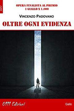 Oltre ogni evidenza di Vincenzo Padovano: recensione libro
