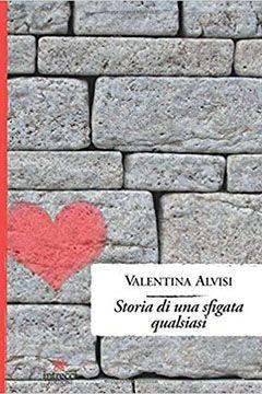 Storia di una sfigata qualsiasi di Valentina Alvisi: recensione libro