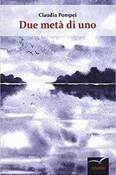 Due metà di uno di Claudia Pompei: recensione libro
