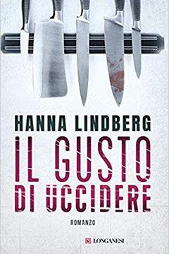 Il gusto di uccidere di Hanna Lindberg: recensione libro