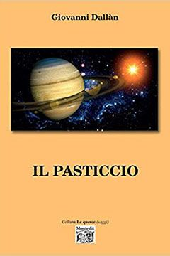 Il pasticcio di Giovanni Dallàn: recensione libro