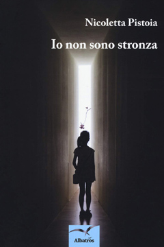 Io non sono stronza di Nicoletta Pistoia: recensione libro