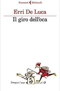 Il giro dell'oca di Erri De Luca: recensione libro