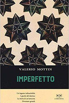 Imperfetto di Valerio Mottin: recensione libro