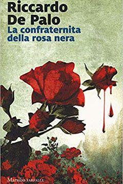La Confraternita della Rosa Nera di Riccardo De Palo: recensione libro