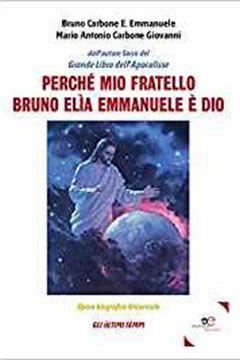 Perché mio fratello Bruno Elìa Emmanuele è Dio: recensione libro