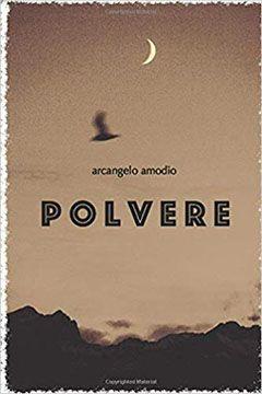 Polvere di Arcangelo Amodio: recensione libro