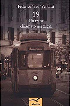 19 Un tram chiamato nostalgia di Federico Venditti: recensione libro