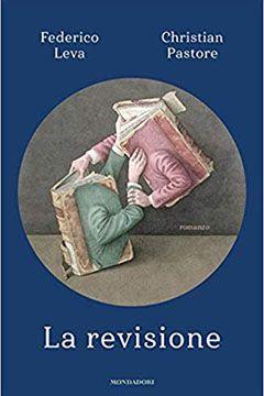 La revisione di Federico Leva e Christian Pastore: recensione libro