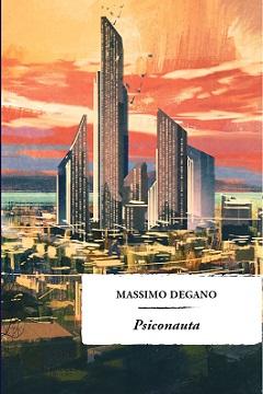 Psiconauta di Massimo Degano: recensione libro