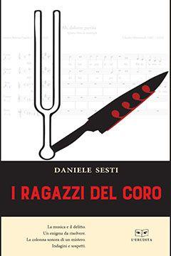 I ragazzi del coro di Daniele Sesti: recensione libro