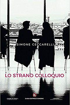 Lo strano colloquio di Simone Ceccarelli: recensione libro