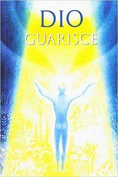 Dio guarisce di Gabriele: recensione libro