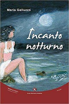 Incanto notturno di Maria Galluzzo: recensione libro