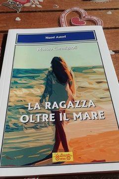 Matteo Carmignoli intervista autore La ragazza oltre il mare