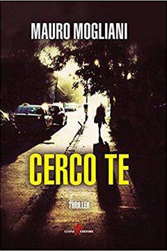 Cerco te di Mauro Mogliani: recensione libro