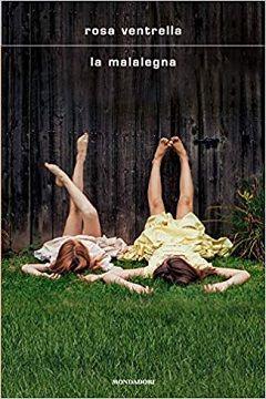 La Malalegna di Rosa Ventrella: recensione libro