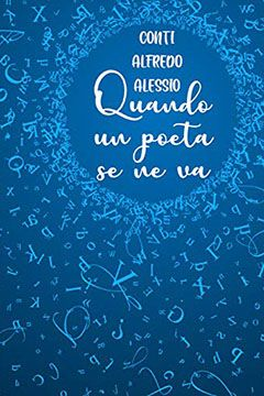 Quando un poeta se ne va di Alfredo Alessio Conti: recensione libro