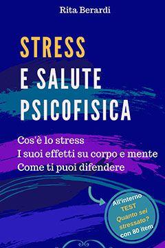 Stress e salute psicofisica di Rita Berardi: recensione libro