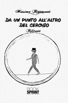 Da un punto all'altro del cerchio di Massimo Rigamonti: recensione libro
