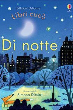 Di notte Libri cucù Edizioni Usborne: recensione libro bambini 2 anni