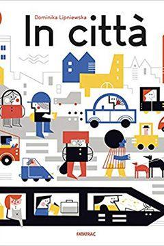 I migliori libri per bambini Fatatrac: Città di parole, Vorrei dirti, In città