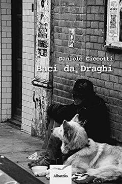 Baci da Draghi di Daniele Ciccotti: recensione libro