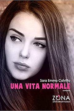 Una vita normale di Sara Emma Calvitto: recensione libro